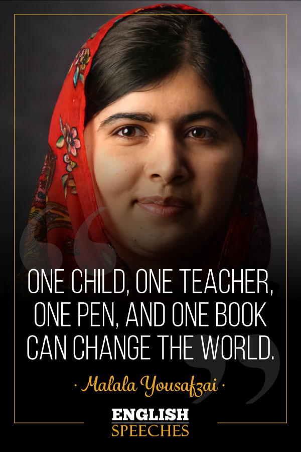 """Malala Yousafzai: """"One child, one teacher, one pen, and one book can change the world."""""""