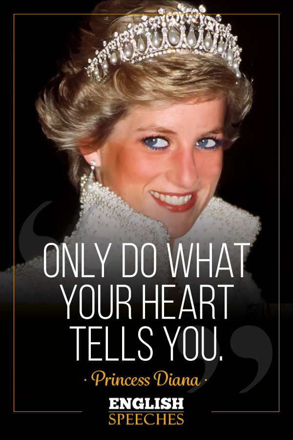 Princess Diana Quote: Only do what your heart tells you.