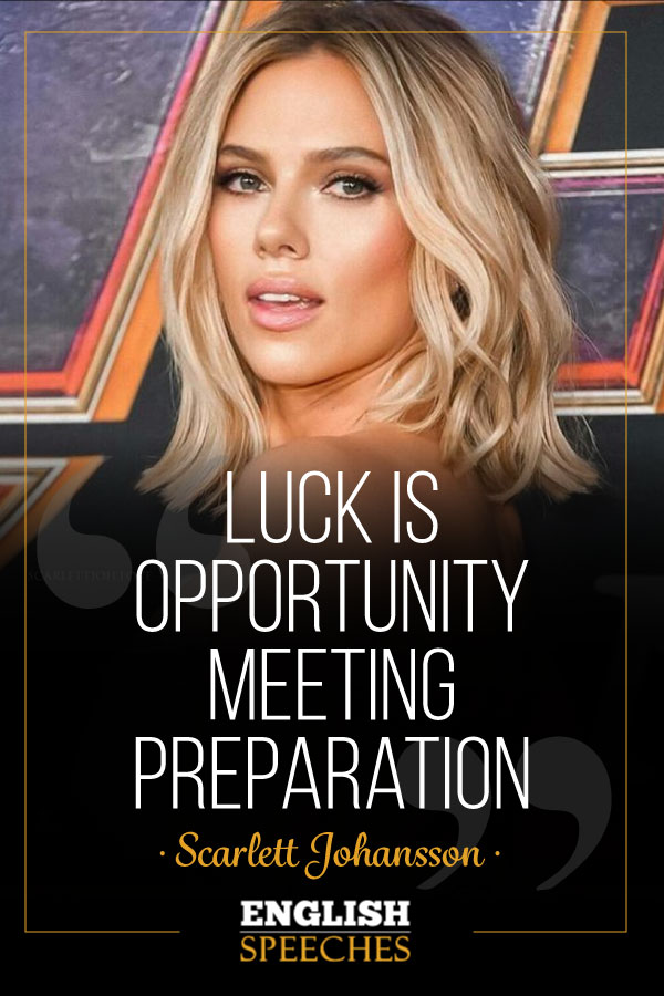 Scarlett Johansson Quote: Luck is opportunity meeting preparation.